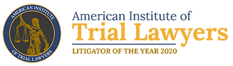 AMERICAN INSTITUTE OF TRAIL LAWYERS | LITIGATOR OF THE YEAR 2020