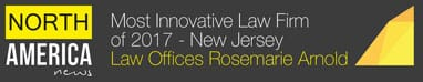 North America news | Most Innovative Law Firm of 2017 - New Jersey | Law Offices Rosemarie Arnold
